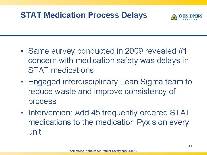 STAT Medication Process Delays • Same survey conducted in 2009 revealed #1 concern with