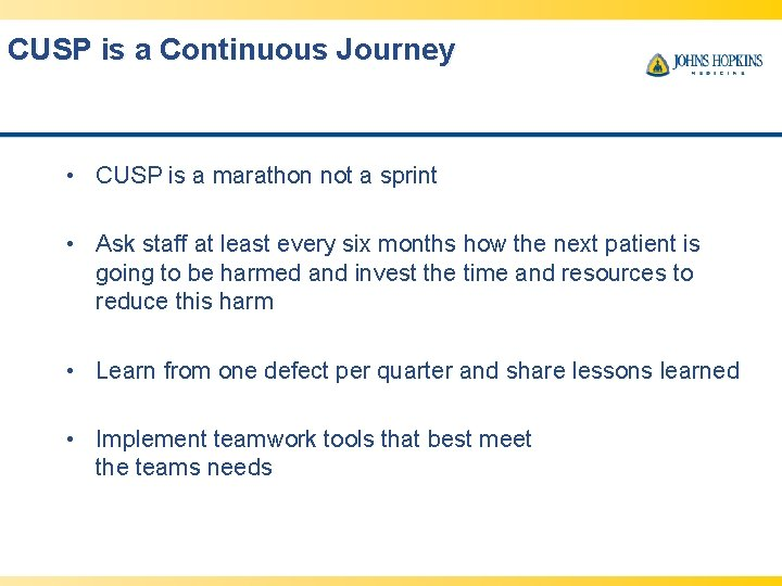 CUSP is a Continuous Journey • CUSP is a marathon not a sprint •
