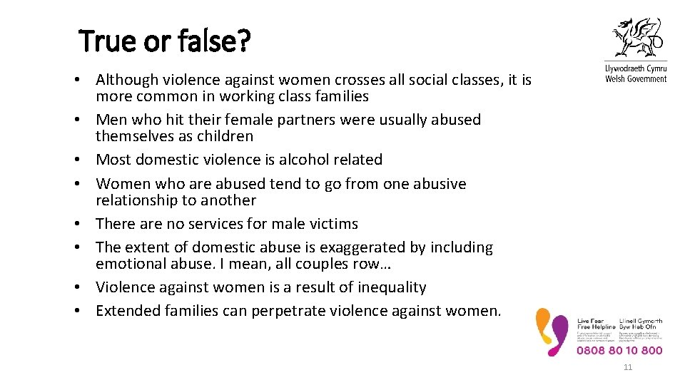 True or false? • Although violence against women crosses all social classes, it is