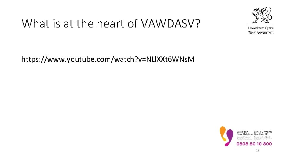 What is at the heart of VAWDASV? https: //www. youtube. com/watch? v=NLl. XXt 6