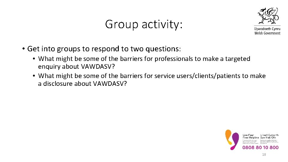 Group activity: • Get into groups to respond to two questions: • What might
