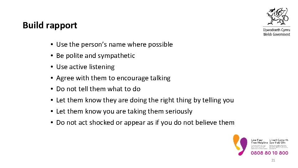Build rapport • • Use the person's name where possible Be polite and sympathetic