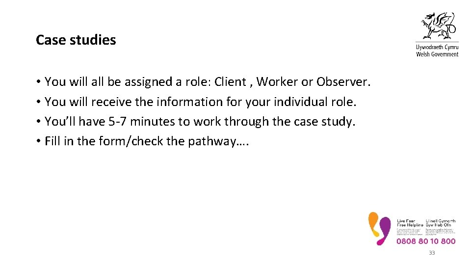 Case studies • You will all be assigned a role: Client , Worker or