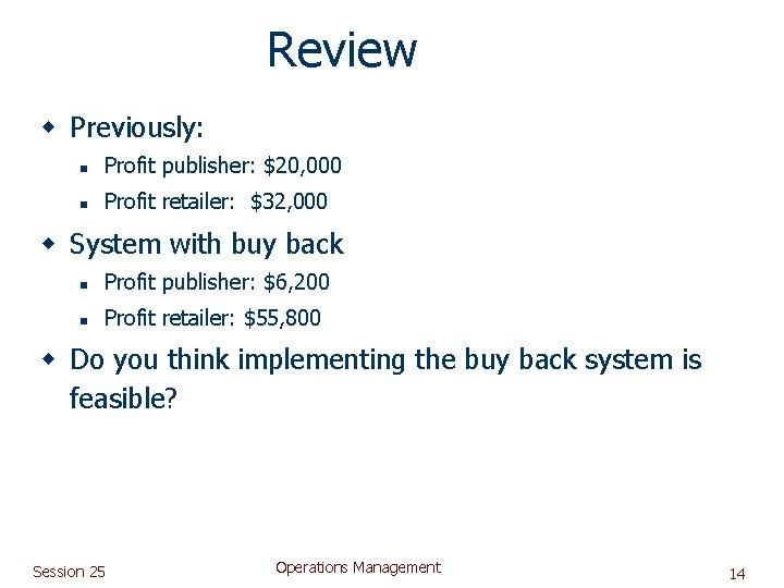 Review w Previously: n Profit publisher: $20, 000 n Profit retailer: $32, 000 w