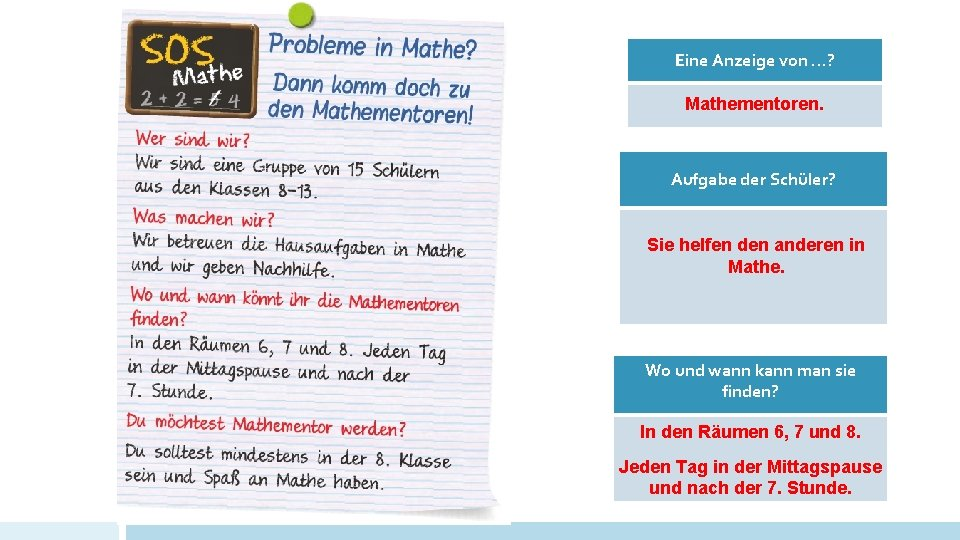 Eine Anzeige von …? Mathementoren. Aufgabe der Schüler? Sie helfen den anderen in Mathe.