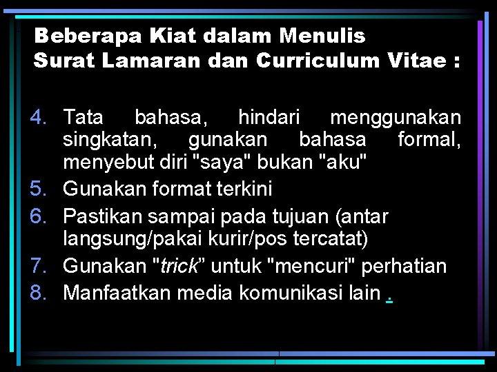 Beberapa Kiat dalam Menulis Surat Lamaran dan Curriculum Vitae : 4. Tata bahasa, hindari