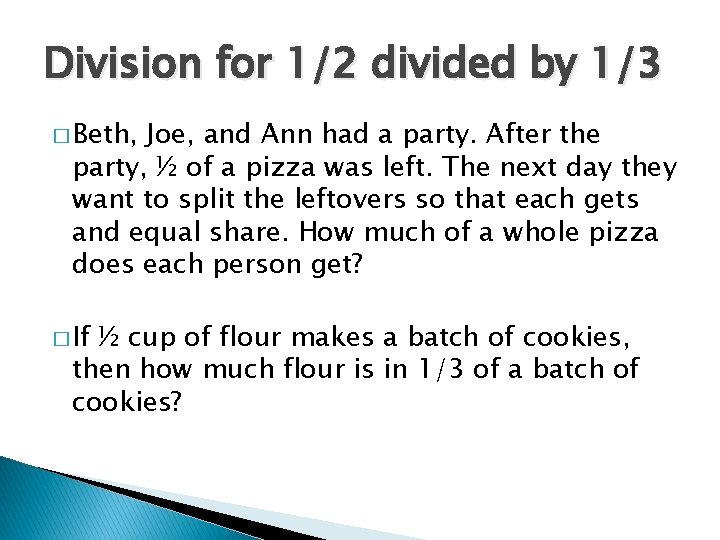 Division for 1/2 divided by 1/3 � Beth, Joe, and Ann had a party.