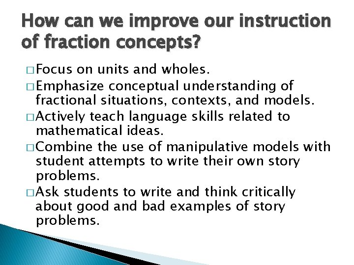 How can we improve our instruction of fraction concepts? � Focus on units and
