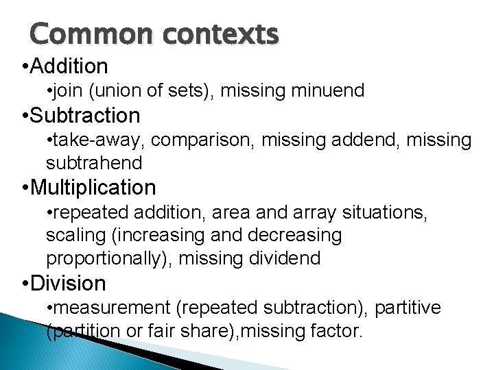 Common contexts • Addition • join (union of sets), missing minuend • Subtraction •