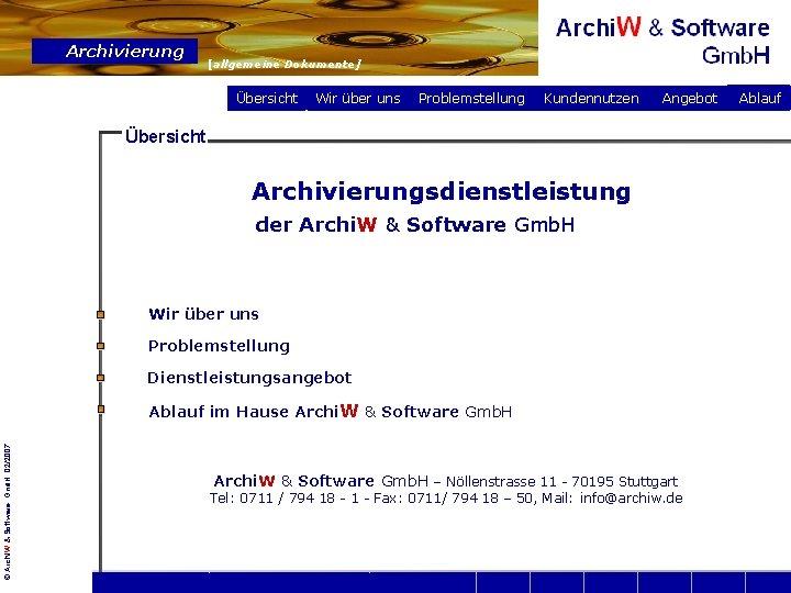 Archivierung [allgemeine Dokumente] Übersicht Wir über uns Problemstellung Kundennutzen Angebot Übersicht Archivierungsdienstleistung der Archi.