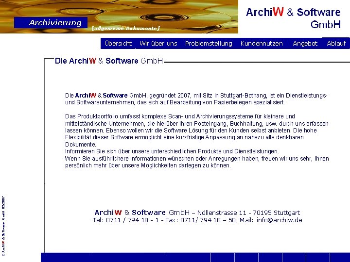Archivierung [allgemeine Dokumente] Übersicht Wir über uns Problemstellung Kundennutzen Angebot Ablauf Die Archi. W