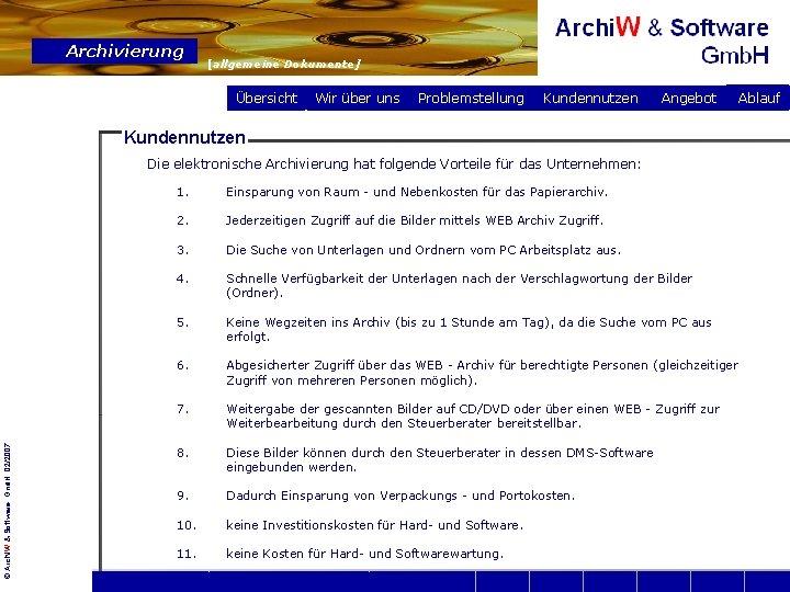 Archivierung [allgemeine Dokumente] Übersicht Wir über uns Problemstellung Kundennutzen Angebot Kundennutzen © Archi. W
