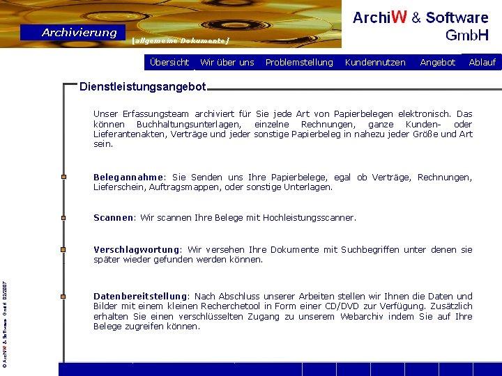 Archivierung [allgemeine Dokumente] Übersicht Wir über uns Problemstellung Kundennutzen Angebot Ablauf Dienstleistungsangebot Unser Erfassungsteam