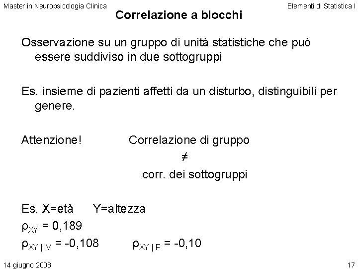Master in Neuropsicologia Clinica Correlazione a blocchi Elementi di Statistica I Osservazione su un