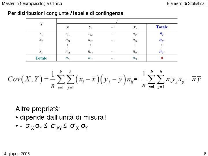 Master in Neuropsicologia Clinica Elementi di Statistica I Per distribuzioni congiunte / tabelle di