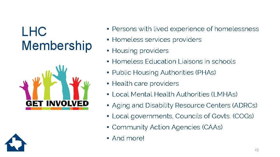 LHC Membership • Persons with lived experience of homelessness • Homeless services providers •