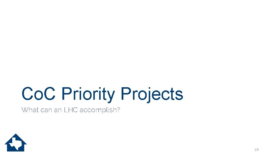 Co. C Priority Projects What can an LHC accomplish? 28