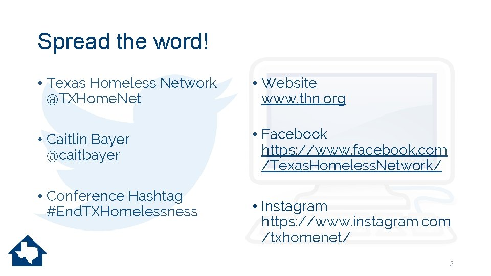Spread the word! • Texas Homeless Network @TXHome. Net • Website www. thn. org