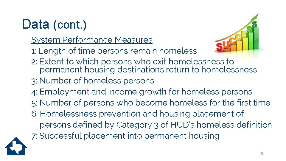 Data (cont. ) System Performance Measures 1: Length of time persons remain homeless 2: