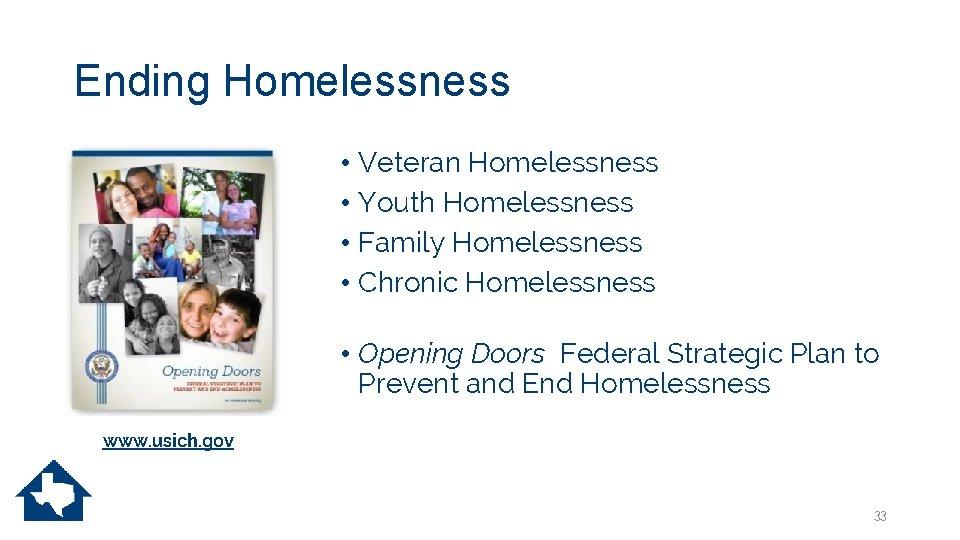 Ending Homelessness • Veteran Homelessness • Youth Homelessness • Family Homelessness • Chronic Homelessness