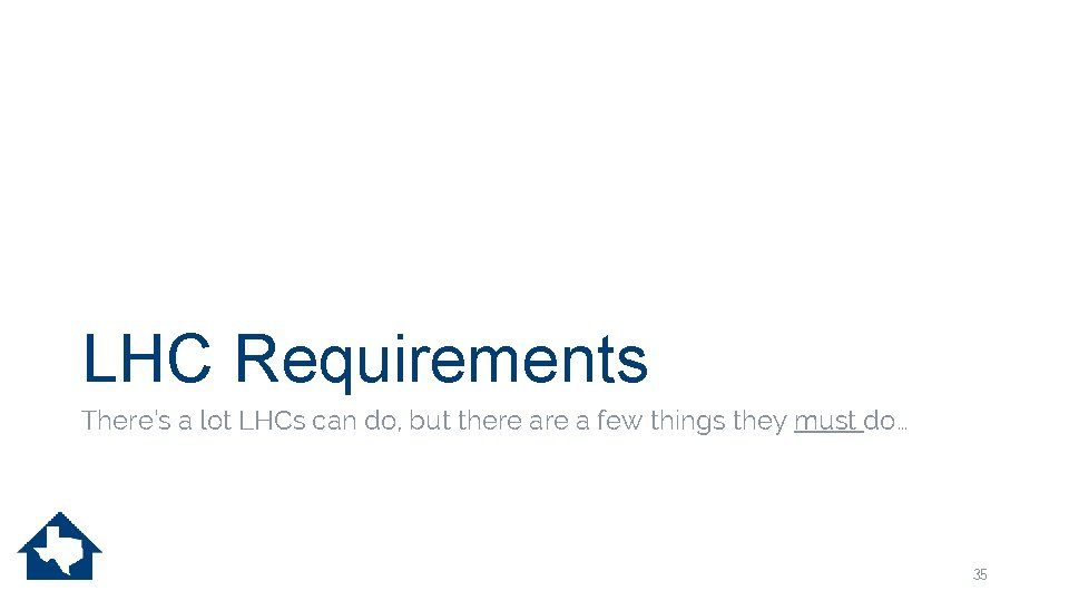 LHC Requirements There's a lot LHCs can do, but there a few things they