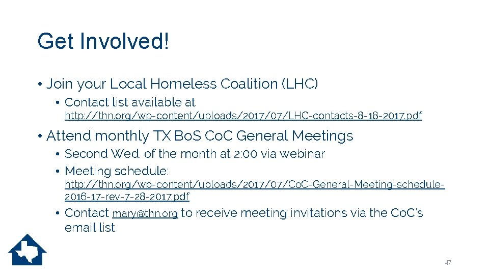 Get Involved! • Join your Local Homeless Coalition (LHC) • Contact list available at