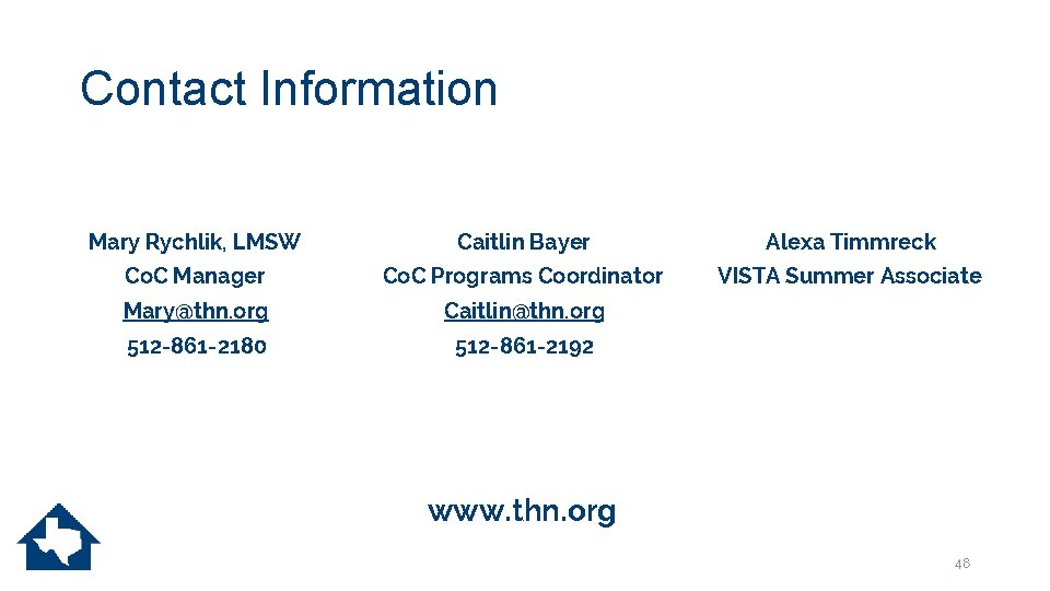 Contact Information Mary Rychlik, LMSW Caitlin Bayer Alexa Timmreck Co. C Manager Co. C