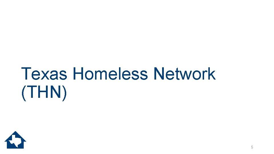 Texas Homeless Network (THN) 5