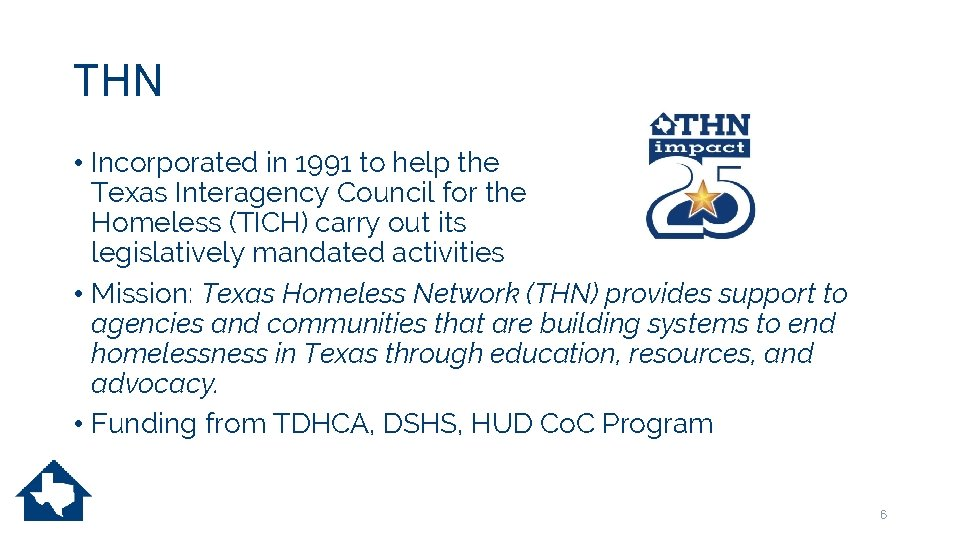 THN • Incorporated in 1991 to help the Texas Interagency Council for the Homeless