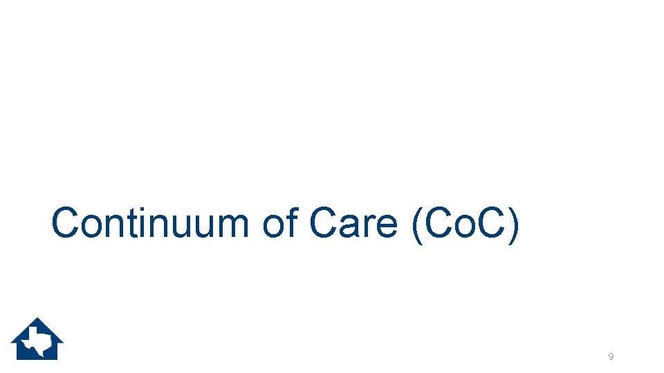 Continuum of Care (Co. C) 9