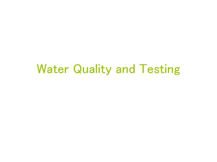 Water Quality and Testing