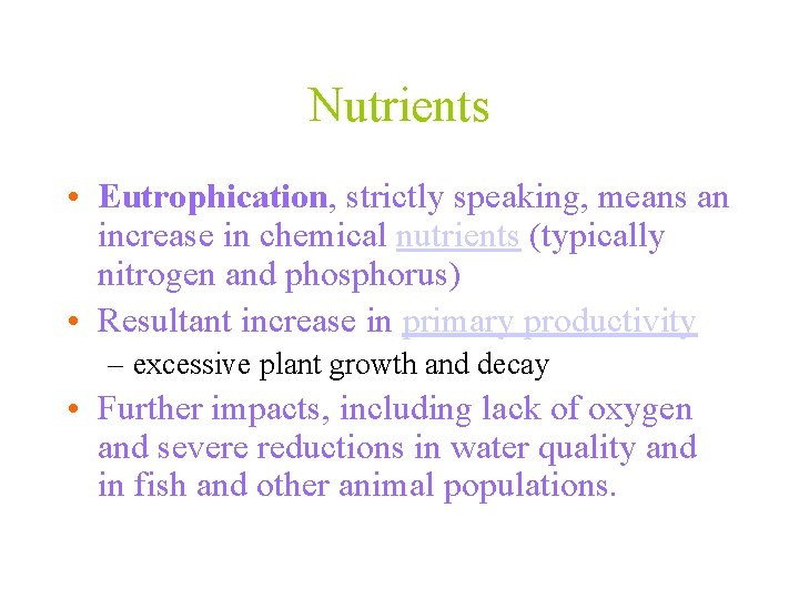Nutrients • Eutrophication, strictly speaking, means an increase in chemical nutrients (typically nitrogen and