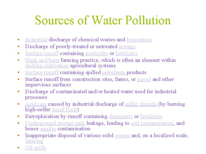 Sources of Water Pollution • • • Industrial discharge of chemical wastes and byproducts