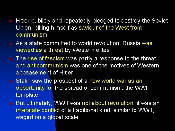 n n n Hitler publicly and repeatedly pledged to destroy the Soviet Union, billing
