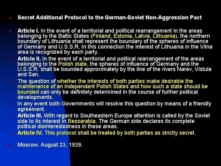 n Secret Additional Protocol to the German-Soviet Non-Aggression Pact n Article I. In the