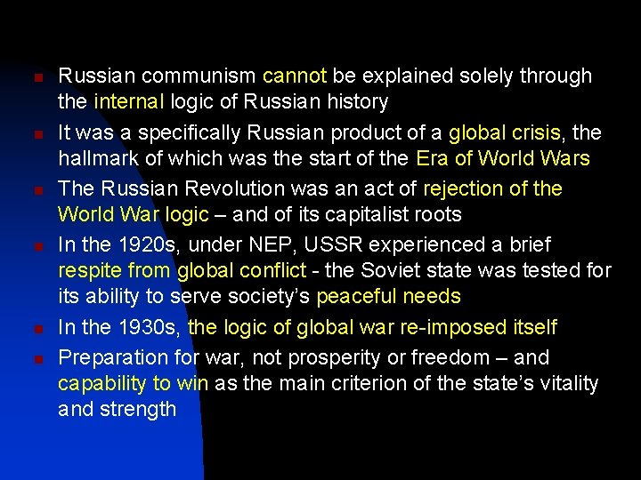 n n n Russian communism cannot be explained solely through the internal logic of