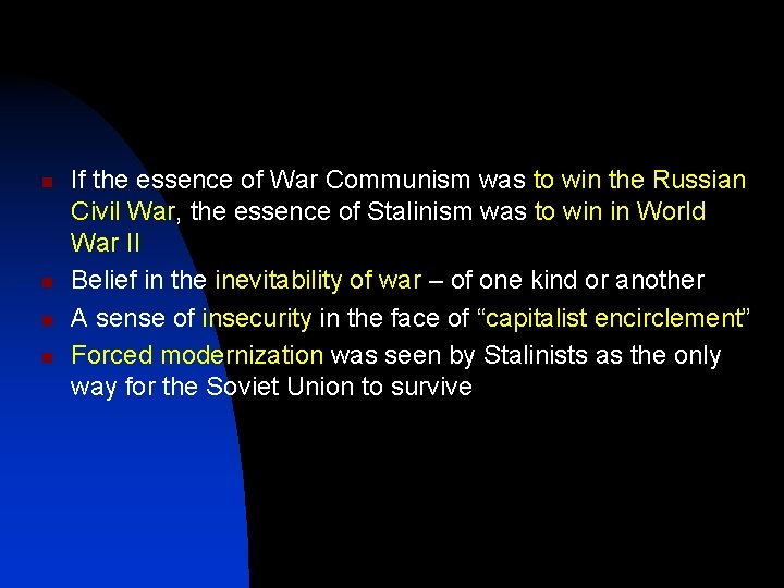 n n If the essence of War Communism was to win the Russian Civil
