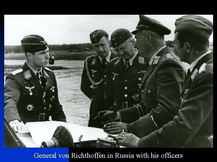 General von Richthoffen in Russia with his officers