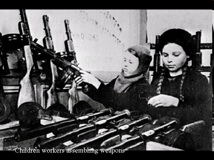 Children workers assembling weapons