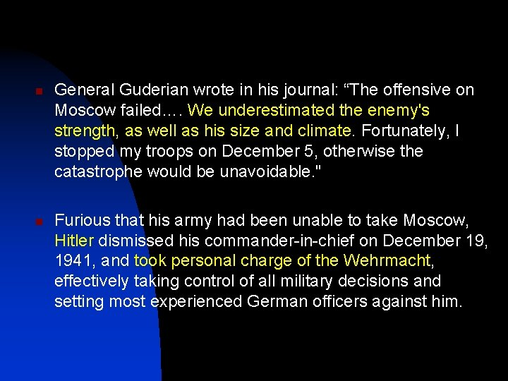 "n n General Guderian wrote in his journal: ""The offensive on Moscow failed…. We"