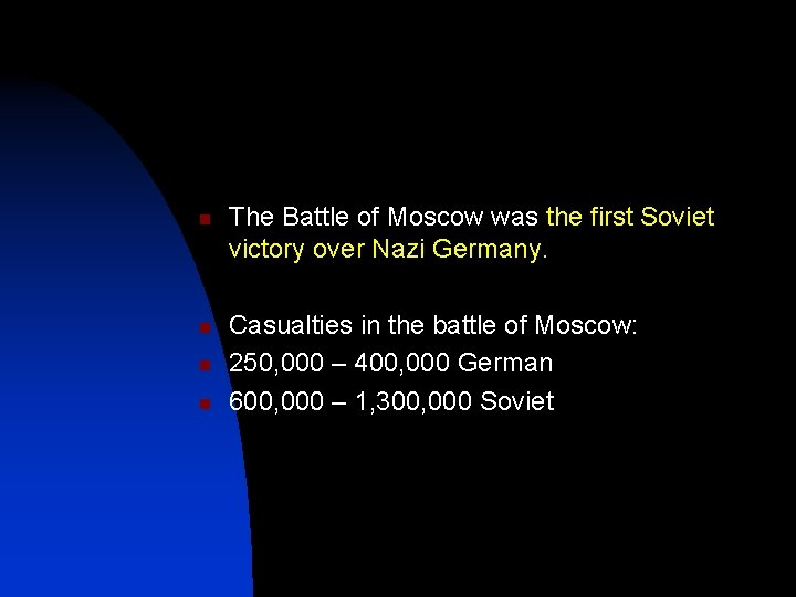 n n The Battle of Moscow was the first Soviet victory over Nazi Germany.