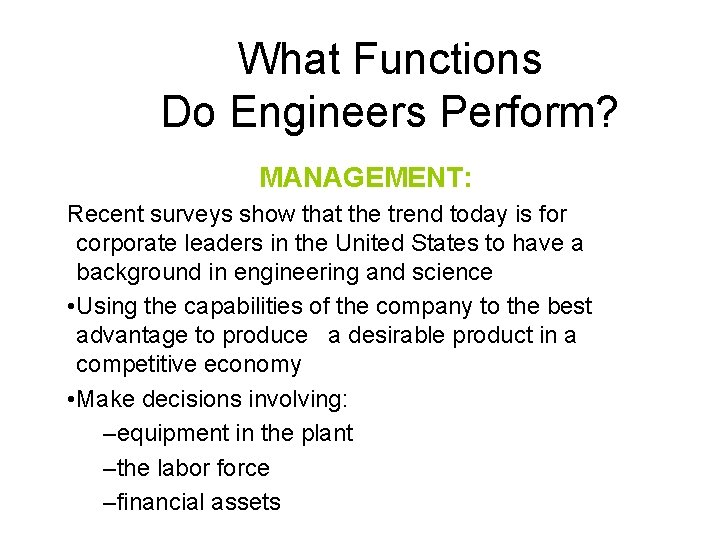 What Functions Do Engineers Perform? MANAGEMENT: Recent surveys show that the trend today is