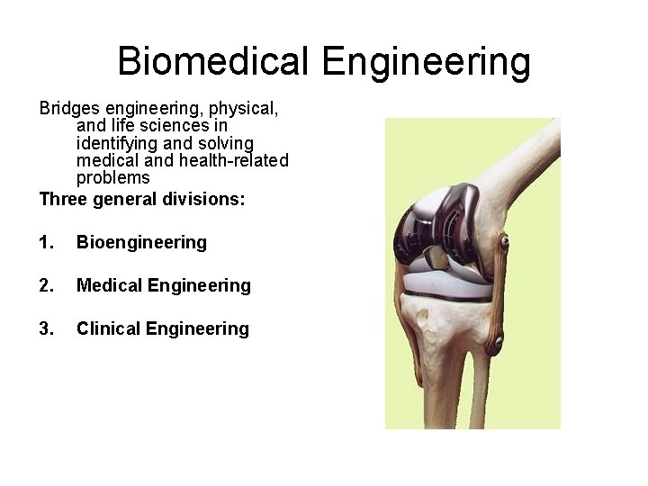 Biomedical Engineering Bridges engineering, physical, and life sciences in identifying and solving medical and