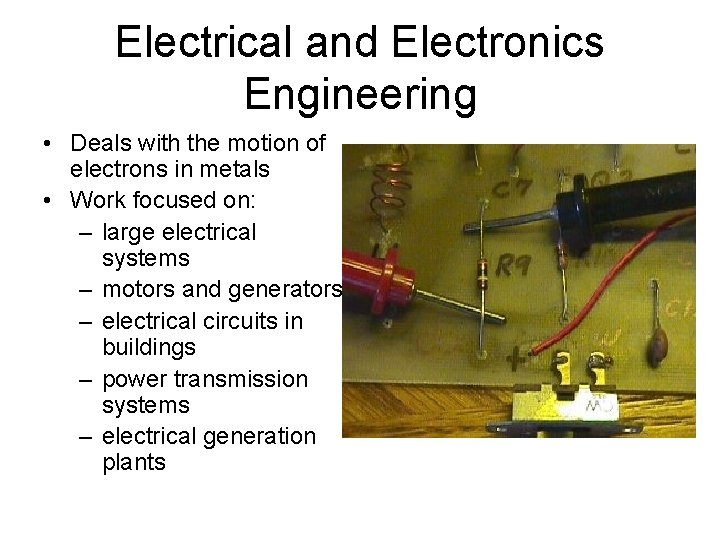 Electrical and Electronics Engineering • Deals with the motion of electrons in metals •