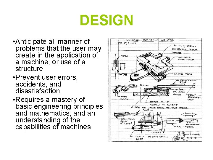 DESIGN • Anticipate all manner of problems that the user may create in the