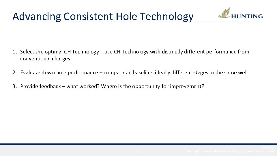 Advancing Consistent Hole Technology 1. Select the optimal CH Technology – use CH Technology