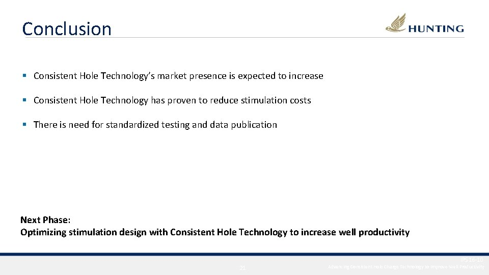 Conclusion § Consistent Hole Technology's market presence is expected to increase § Consistent Hole