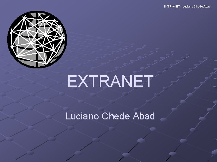 EXTRANET - Luciano Chede Abad EXTRANET Luciano Chede Abad
