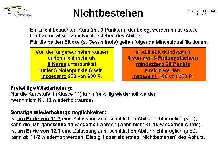 """Nichtbestehen Gymnasiale Oberstufe Folie 5 Ein """"nicht besuchter"""" Kurs (mit 0 Punkten), der belegt"""