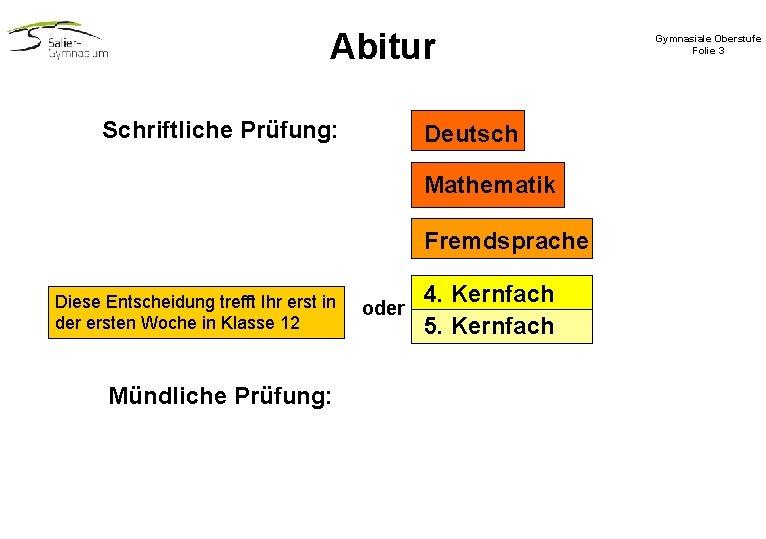Abitur Schriftliche Prüfung: Deutsch Mathematik Fremdsprache Diese Entscheidung trefft Ihr erst in der ersten